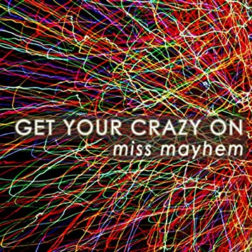 Get Your Crazy on