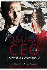 A Obsessão do CEO: A virgem e o contrato eBook Kindle