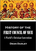History of the First Council of Nice: A World's Christian Convention, A.D. 325 ; with a Life of Constantine (1880)