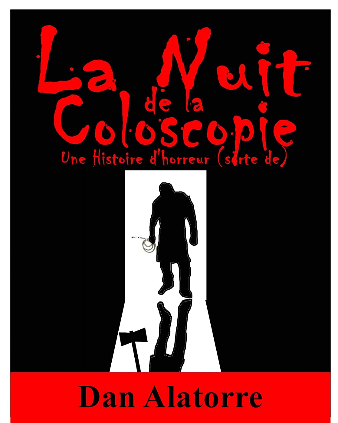 中止します省略ダブルLa Nuit de la Coloscopie (French Edition)