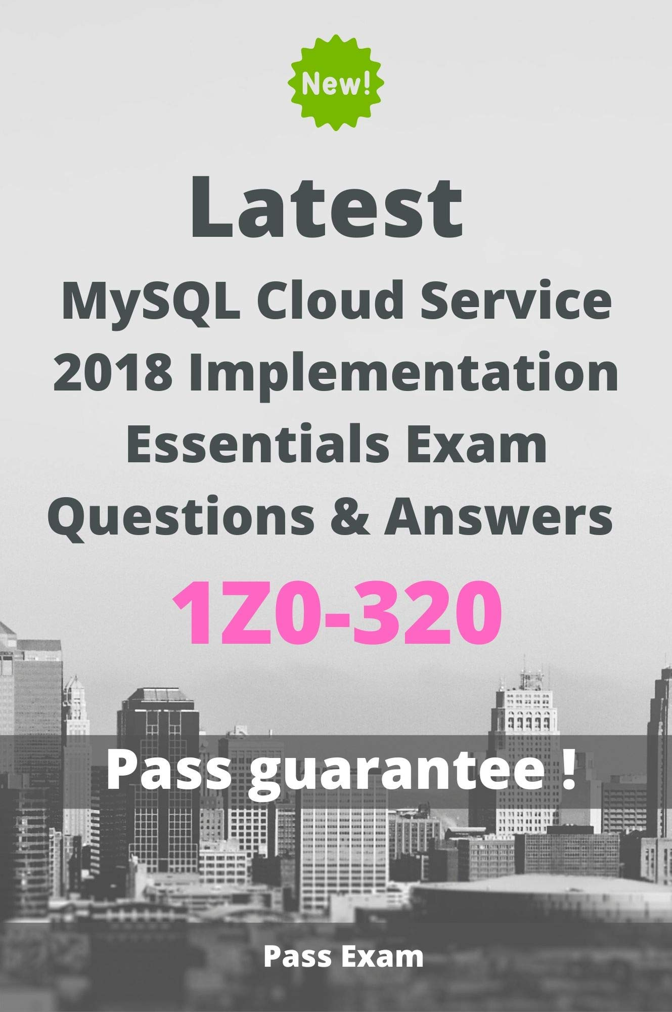 Latest MySQL Cloud Service 2018 Implementation Essentials Exam 1Z0-320 Questions and Answers: Guide for Real Exam