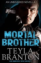Mortal Brother (Unbounded Series Book 8)