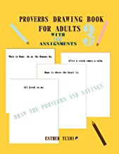 proverbs drawing book for adults with 100 assignments: draw the proverbs and sayings, part 3 of 100 assignments (English Edition)