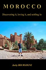 Morocco Discovering it, loving it, settling in (English Edition) Format Kindle