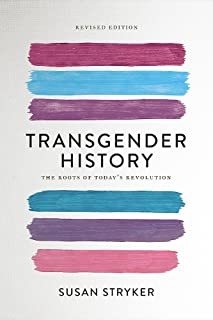 Transgender History, second edition: The Roots of Today's Revolution (Seal Studies)