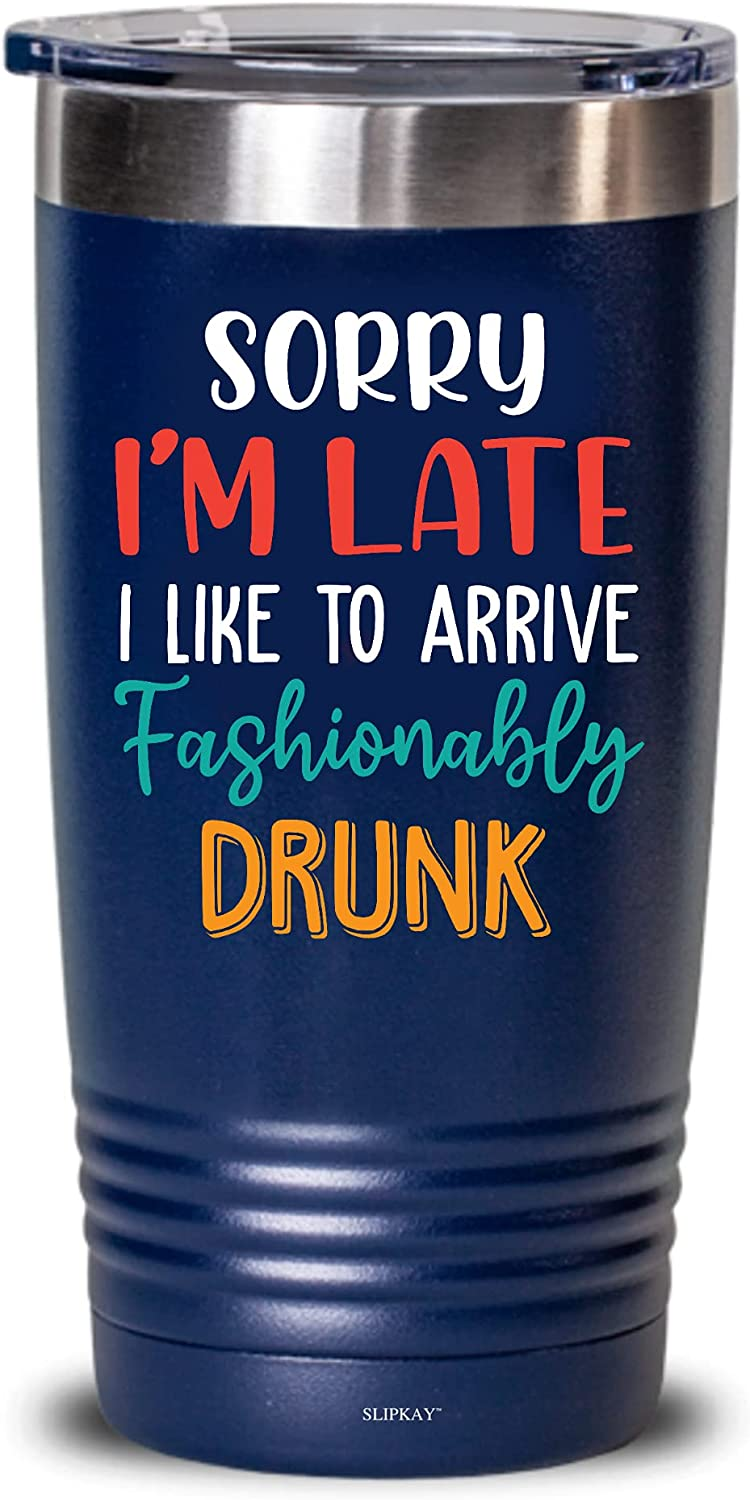 Sorry Im Late I Like OFFicial shop To Arrive 2021 autumn and winter new 20oz Gi Drunk Fashionably Tumbler