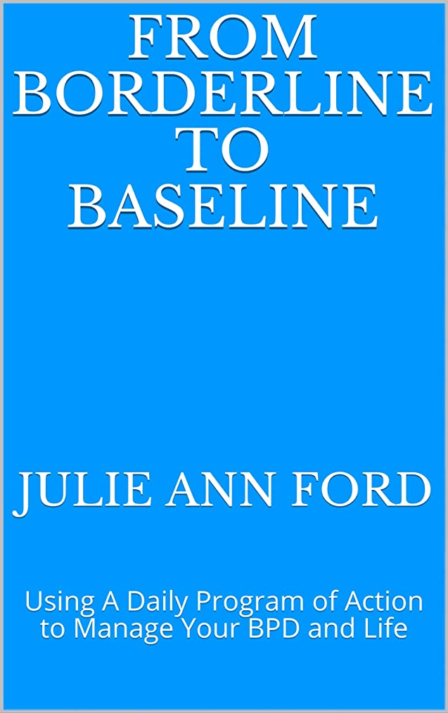 リズミカルなアッパー電気技師From Borderline to Baseline: Using A Daily Program of Action to Manage Your BPD and Life (English Edition)