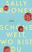 """Schöne Welt, wo bist du: Der Nummer 1 Bestseller aus UK & USA von der Autorin von """"Normal People"""" (German Edition)"""