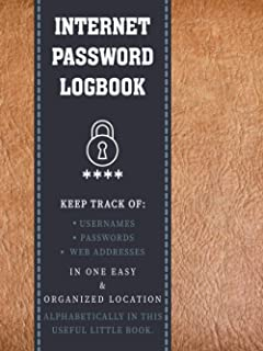 """Internet Password Logbook: Logbook to Keep Track of Internet Usernames and Passwords 