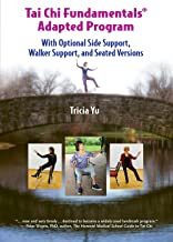 Tai Chi Fundamentals Adapted Program - All Three Versions: Optional Side Support, Walker Support, and Seated Versions