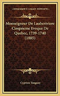 Monseigneur De Lauberiviere Cinquieme Eveque De Quebec, 1739-1740 (1885)