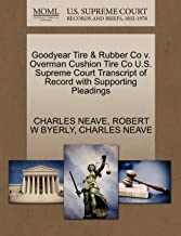 Goodyear Tire & Rubber Co v. Overman Cushion Tire Co U.S. Supreme Court Transcript of Record with Supporting Pleadings