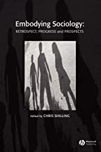 Embodying Sociology: Retrospect, Progress and Prospects