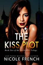The Kiss Plot (Quicksilver Book 2)