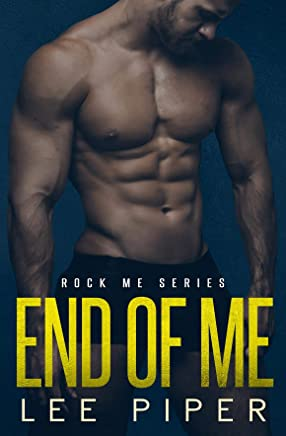 End of Me (Rock Me Series Book 2)