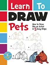 Learn To Draw Pets: How to Draw like an Artist in 5 Easy Steps