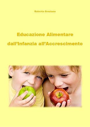 Educazione alimentare dallinfanzia allaccrescimento