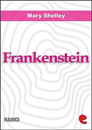 Frankenstein ovvero Il Moderno Prometeo (Frankenstein or the Modern Prometheus) (Radici)