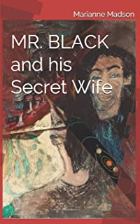MR. BLACK and his Secret Wife