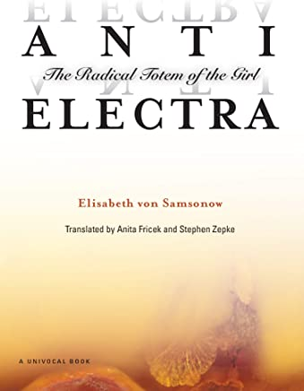 Anti-Electra: The Radical Totem of the Girl (Univocal)