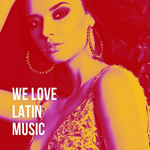 a2f7ad781e We Love Latin Music by Latino Party