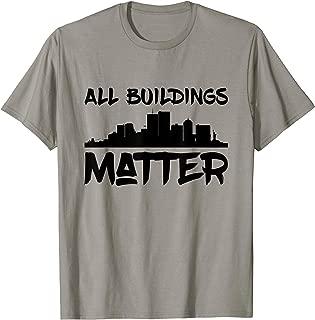 All Buildings Matter T-Shirt