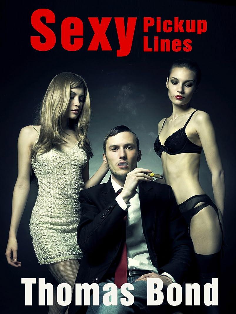 検体強制的欠陥Sexy Pick Up Lines - Best Dirty, Sexy, and Romantic Pick Up Lines (English Edition)