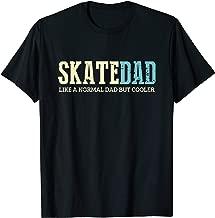 Mens Skate Dad Like Normal Dad But Cooler Shirt Skater Dad Gifts