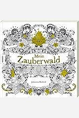 Mein Zauberwald: Ausmalbuch für Erwachsene zum Entspannen und Stress abbauen. Taschenbuch