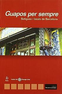 Guapos per sempre. Botigues i locals de Barcelona (GUIES DE PÒRTIC)