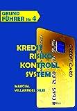 GRUNDF�HRER Kreditrisiko-Kontrollsystem (Analyse des Risikos im Kredit 4)