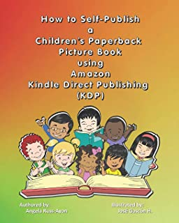 How to  Self-Publish a Children's Paperback  Picture Book using Amazon Kindle Direct Publishing (KDP): an Overview