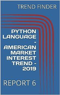 PYTHON LANGUAGE – AMERICAN MARKET INTEREST TREND – 2019 : REPORT 6
