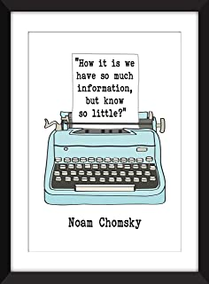 "Noam Chomsky""How It Is We Have So Much Information, But Know So Little?"" Quote - Unframed Print/Sin Marco"