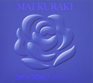 Let's GOAL!~薔薇色の人生~(初回限定盤 Blue)
