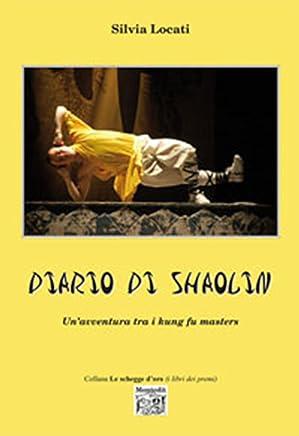 Diario di Shaolin - Unavventura tra i kung fu masters