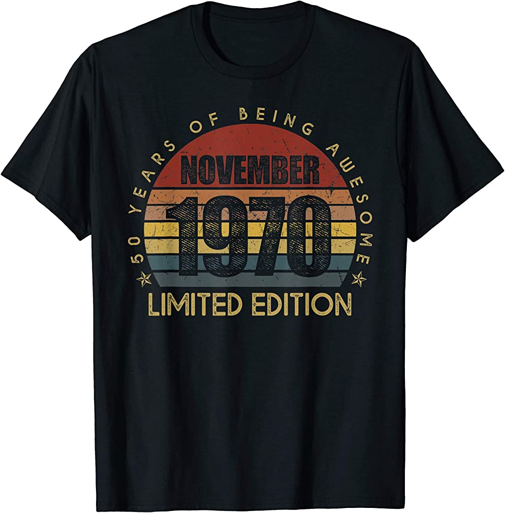 Born November 1970 Limited Edition 50th Birthday 50years Old T-shirt