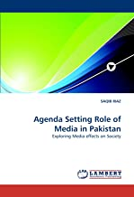 Agenda Setting Role of Media in Pakistan: Exploring Media effects on Society
