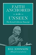 Faith Anchored in the Unseen: The Revival Collection Transcript