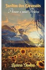 Amor e seus Frutos: Jardim dos Girassóis eBook Kindle