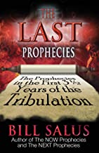 The Last Prophecies: The Prophecies in the First 3.5 Years of the Tribulation