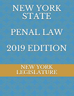 New York State Penal Law 2019 Edition