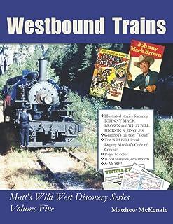 Westbound Trains: Matt's Wild West Discovery Series Volume Five