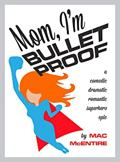 Mom I'm Bulletproof (English Edition)