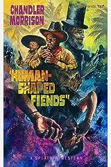 Human-Shaped Fiends (Splatter Western Book 11) Kindle Edition