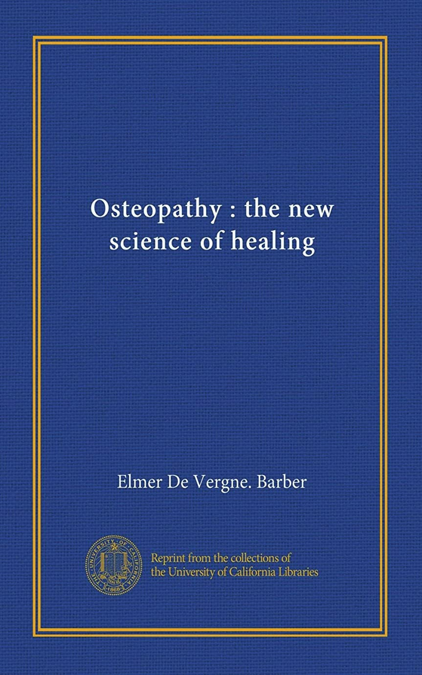 注釈ふさわしいバーOsteopathy : the new science of healing