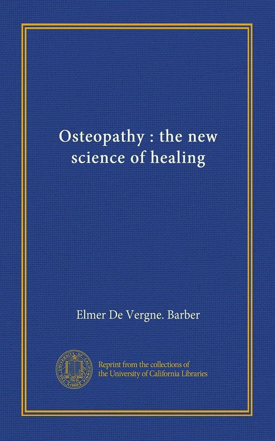 神経衰弱広がり子供っぽいOsteopathy : the new science of healing
