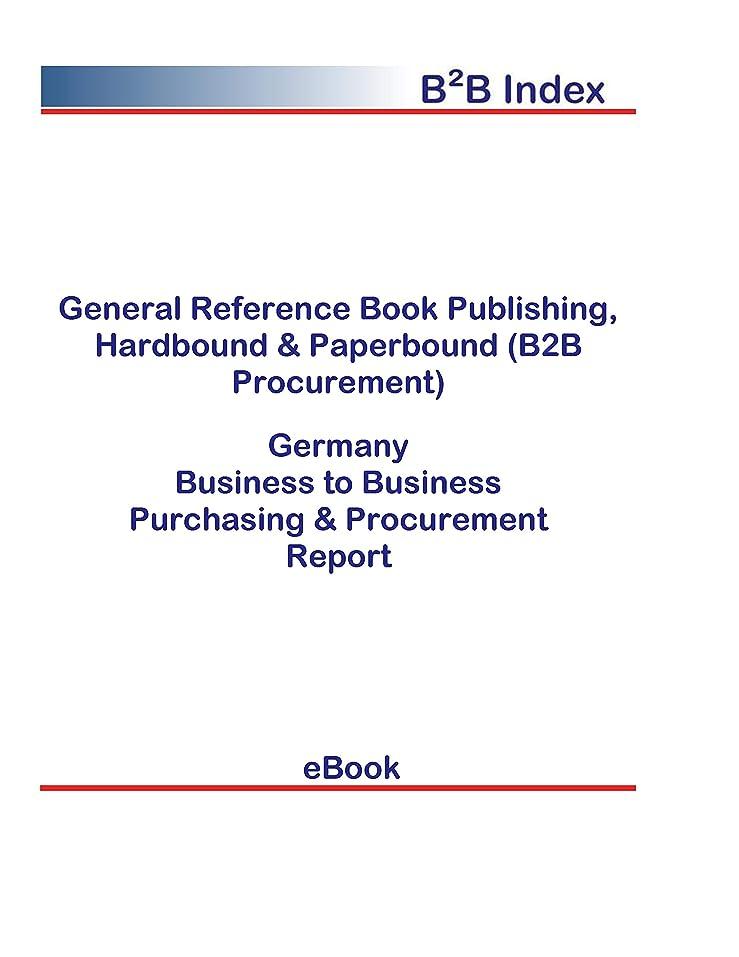 代理店赤面ぬいぐるみGeneral Reference Book Publishing, Hardbound & Paperbound (B2B Procurement) in Germany: B2B Purchasing + Procurement Values (English Edition)