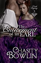 The Enticement of an Earl (Dark Regency Book 3)