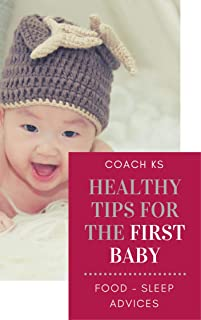 Healthy tips for the first baby: Sleep - Food - Advices